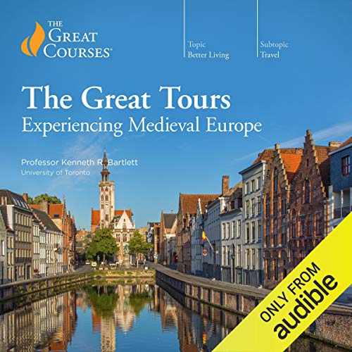 The Great Tours: Experiencing Medieval Europe                   By:                                                                                                                                 Kenneth R. Bartlett,                                                                                        The Great Courses                               Narrated by:                                                                                                                                 Kenneth R. Bartlett                      Length: 12 hrs and 5 mins     1 rating     Overall 5.0