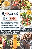 La Dieta del Dr. Sebi : La guía nutricional completa a base de plantas para desintoxicar tu cuerpo,limpiar tu hígado,revertir la Diabetes y la Hipertensión.Libro de cocina con 83 recetas.