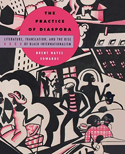 The Practice of Diaspora: Literature, Translation, and...