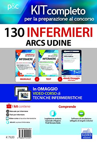 Kit concorso 130 infermieri ARCS Udine. Volumi completi per la preparazione alla prova preselettiva e successive prove concorsuali. Con e-book. Con software di simulazione. Con DVD video