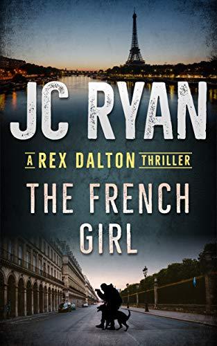 The French Girl: A Rex Dalton Thriller (English Edition)