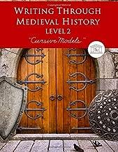 Writing Through Medieval History Level 2 Cursive Models: A Charlotte Mason Curriculum, Teaching Writing, Handwriting, and Supplementing Medieval History, Grades 3 to 5