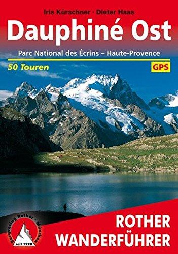 Dauphiné Ost: Parc National des Écrins - Haute-Provence. 50 ausgewählte Tal- und Höhenwanderungen
