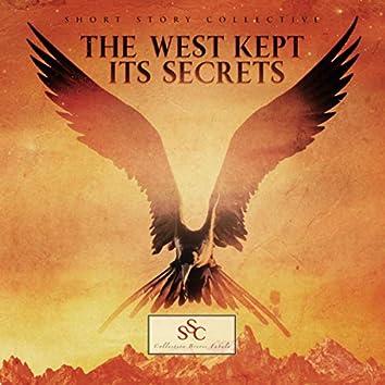 The West Kept Its Secrets
