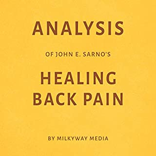 Analysis of John E. Sarno's Healing Back Pain audiobook cover art