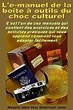 L'e-manuel de la boîte à outils du choc culturel (French Edition)