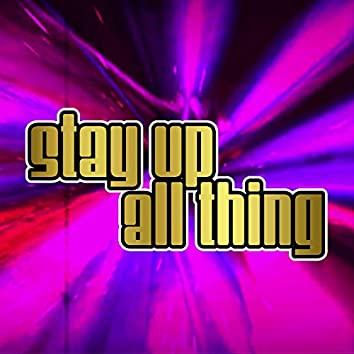 Stay Up All Thing (The Aardvark & Barry Diston Birthday Disco Mix) (The Aardvark & Barry Diston Birthday Disco Mix)