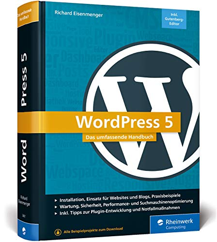 WordPress 5: Das umfassende Handbuch. Vom Einstieg bis zu fortgeschrittenen Themen: WordPress-Themes, Plug-ins, SEO, Tracking, Sicherheit u. v. m. – Ausgabe 2019