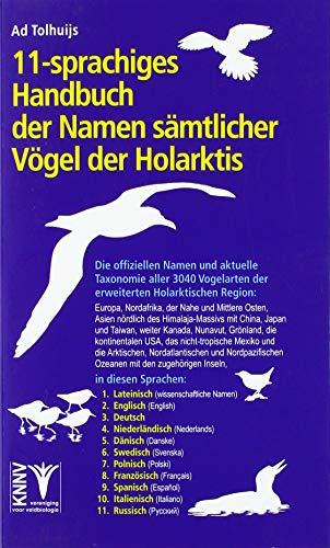11-sprachiges Handbuch der Namen sämtlicher Vögel der Holarktis: Die offiziellen Namen und aktuelle Taxonomie aller 3040 Vogelarten der erweiterten Holarktischen Region