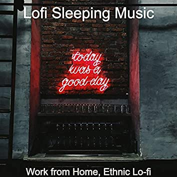 Work from Home, Ethnic Lo-fi