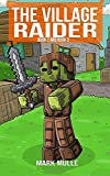 The Village Raider (Book Two and Book Three): Unofficial Diary of a Minecraft Zombie