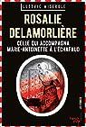 Rosalie Lamorlière - Celle qui accompagna Marie-Antoinette à l'échafaud par Miserole