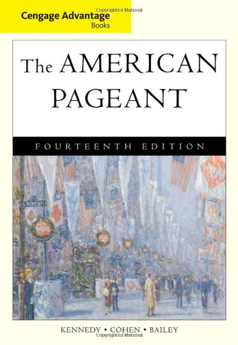 The American Pageant: A History of the American People (Cengage Advantage Books)