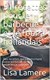 51 recettes pour le barbecue et le four à hollandais: Des recettes qui transforment votre barbecue en une expérience culinaire (French Edition)