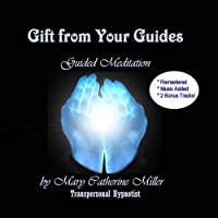 Gift from Your Guides by Mary Catherine Miller