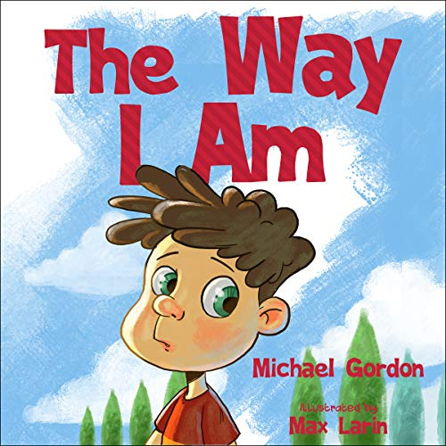 The Way I Am: (Peer Pressure, For Preschoolers, Books fo Kids ages 3 5, Emotions and Feelings) (Self-Regulation Skills Book 4) (English Edition)