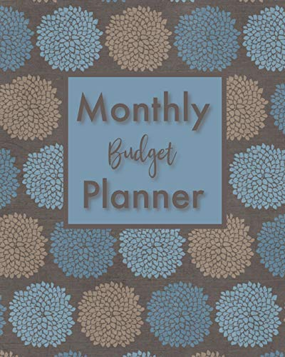 Monthly Budget Planner: Monthly Financial Planner Weekly Expense Tracker Bill Organizer Journal Notebook Brown/Blue Floral Design