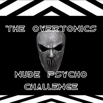 Nude Psycho Challenge