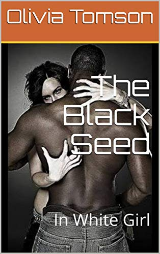 The Black Seed In White Girl Kindle Edition By Tomson Olivia