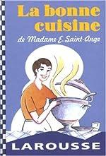 La bonne cuisine de Madame Saint-Ange d'E Saint-Ange