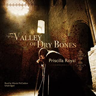 Valley of Dry Bones     A Medieval Mystery              By:                                                                                                                                 Priscilla Royal                               Narrated by:                                                                                                                                 Wanda McCaddon                      Length: 7 hrs and 9 mins     22 ratings     Overall 4.1