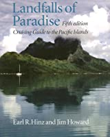 Landfalls of Paradise: Cruising Guide to the Pacific Islands (Latitude 20 Books (Paperback))