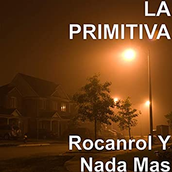 Rocanrol Y Nada Mas