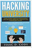 Hacking University: Learn Python Computer Programming from Scratch & Precisely Learn How The Linux Operating Command Line Works 2 Manuscript Bundle: ... Linux (Hacking Freedom and Data Driven)
