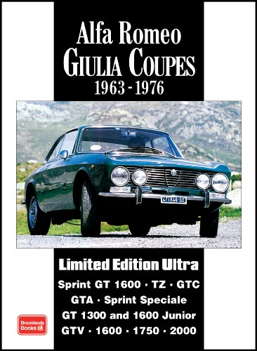 Alfa Romeo Giulia Coupes Limited Edition Ultra 1963 -1976: A Collection of...