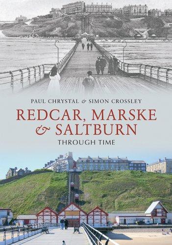 Redcar, Marske & Saltburn Through Time (English Edition)