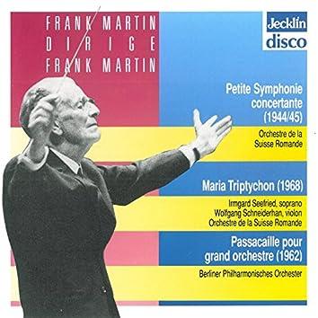 Frank Martin dirige Frank Martin: Petite symphonie concertante, Maria Triptychon & Passacaille pour grand orchestre