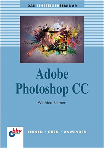 Adobe Photoshop CC (bhv Einsteigerseminar)