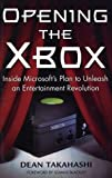 Opening the Xbox: Inside Microsoft's Plan to Unleash an Entertainment...