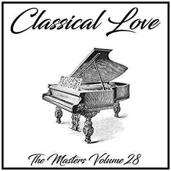 Classical Love: The Masters, Vol. 28