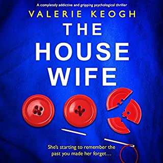 The Housewife                   By:                                                                                                                                 Valerie Keogh                               Narrated by:                                                                                                                                 Emma Newman                      Length: 9 hrs and 36 mins     9 ratings     Overall 3.7