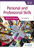 Personal & Professional Skills for the Ib CP: Skills for Success