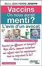 Vaccins - On nous aurait menti ? L'avis d'un avocat de Jean-Pierre Joseph