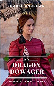 [Maree Andrews]のDragon Dowager (Dauntless Deveraux Series Book 1) (English Edition)