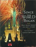Since the World Began: Walt Disney World The First 25 Years