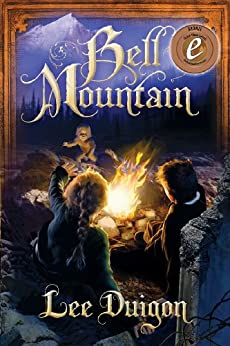 Bell Mountain (Bell Mountain, 1) by [Lee Duigon]