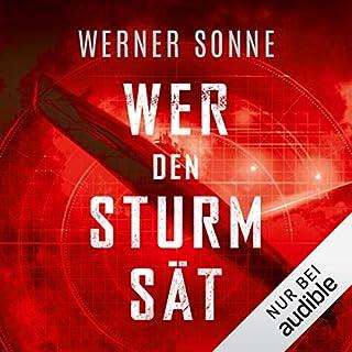 Wer den Sturm sät                   Autor:                                                                                                                                 Werner Sonne                               Sprecher:                                                                                                                                 Oliver Schmitz                      Spieldauer: 6 Std. und 43 Min.     285 Bewertungen     Gesamt 3,9