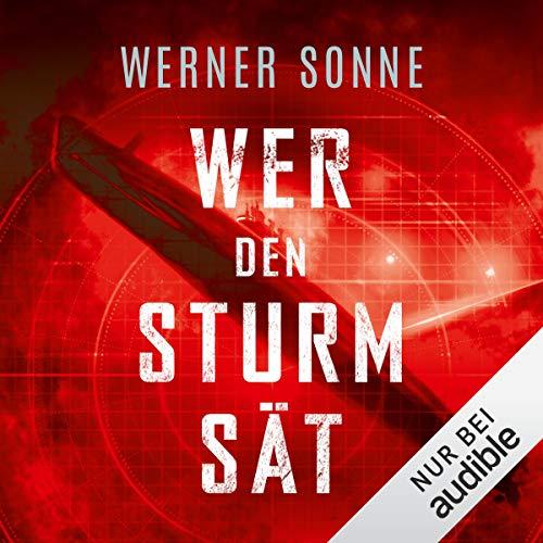 Wer den Sturm sät                   De :                                                                                                                                 Werner Sonne                               Lu par :                                                                                                                                 Oliver Schmitz                      Durée : 6 h et 43 min     Pas de notations     Global 0,0