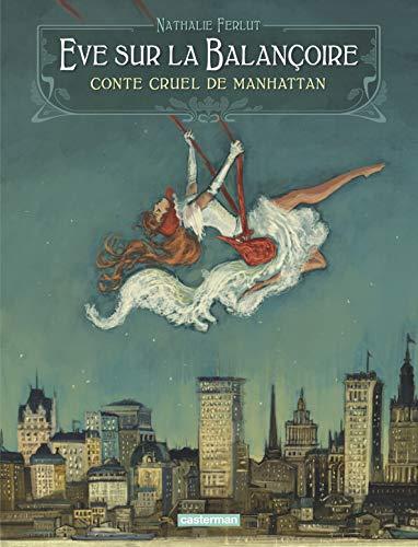 Eve sur la balançoire : Conte cruel de Manhattan