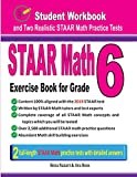 STAAR Math Exercise Book for Grade 6: Student Workbook and Two Realistic STAAR Math Tests