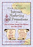 Poor Richard's Internet Marketing and Promotions: How to Promote Yourself, Your Business, Your Ideas Online (Poor Richard's Series)