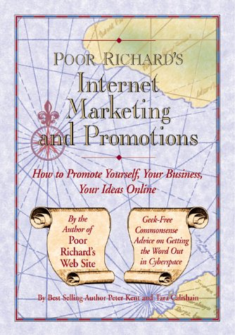 Poor Richard's Internet Marketing and Promotions: How to Promote Yourself, Your Business, Your Ideas Online (Poor Richard's Series)の詳細を見る