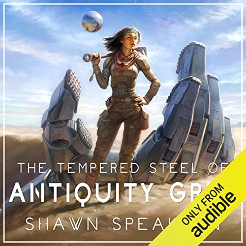 The Tempered Steel of Antiquity Grey Audiobook By Shawn Speakman cover art