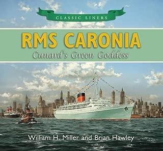 RMS Caronia: Cunard's Green Goddess (Classic Liners)