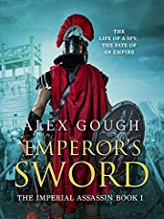 Emperor's Sword: An unputdownable novel of Roman adventure (The Imperial Assassin Book 1)