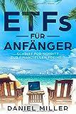 ETFs für Anfänger: Schritt für Schritt zur finanziellen Freiheit